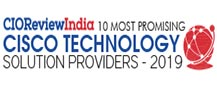 10 Most Promising Cisco Technology Solution Providers - 2019